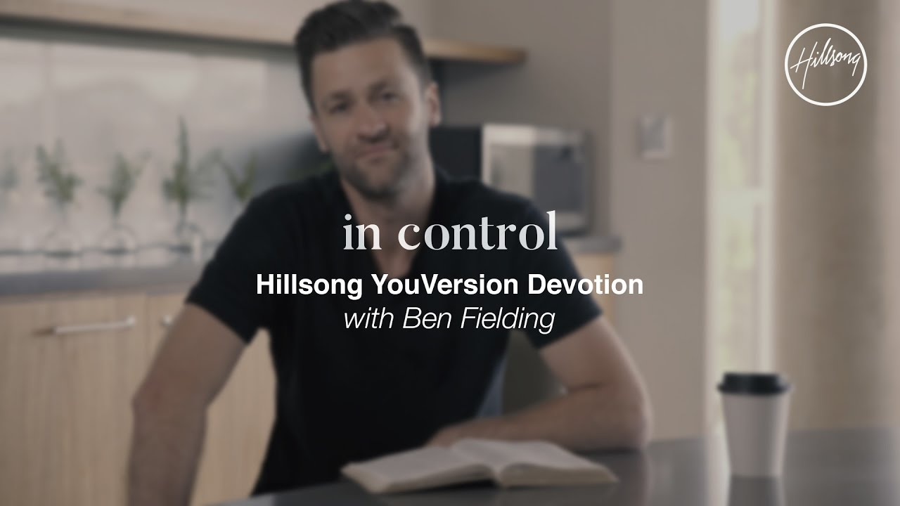 In Control (YouVersion Devotional) - Ben Fielding