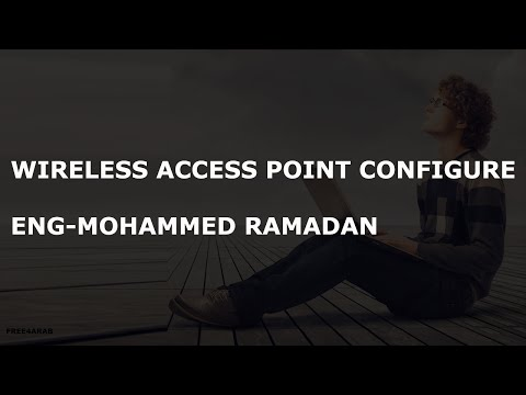 Wireless Access Point Configure By Eng-Mohammed Ramadan | Arabic