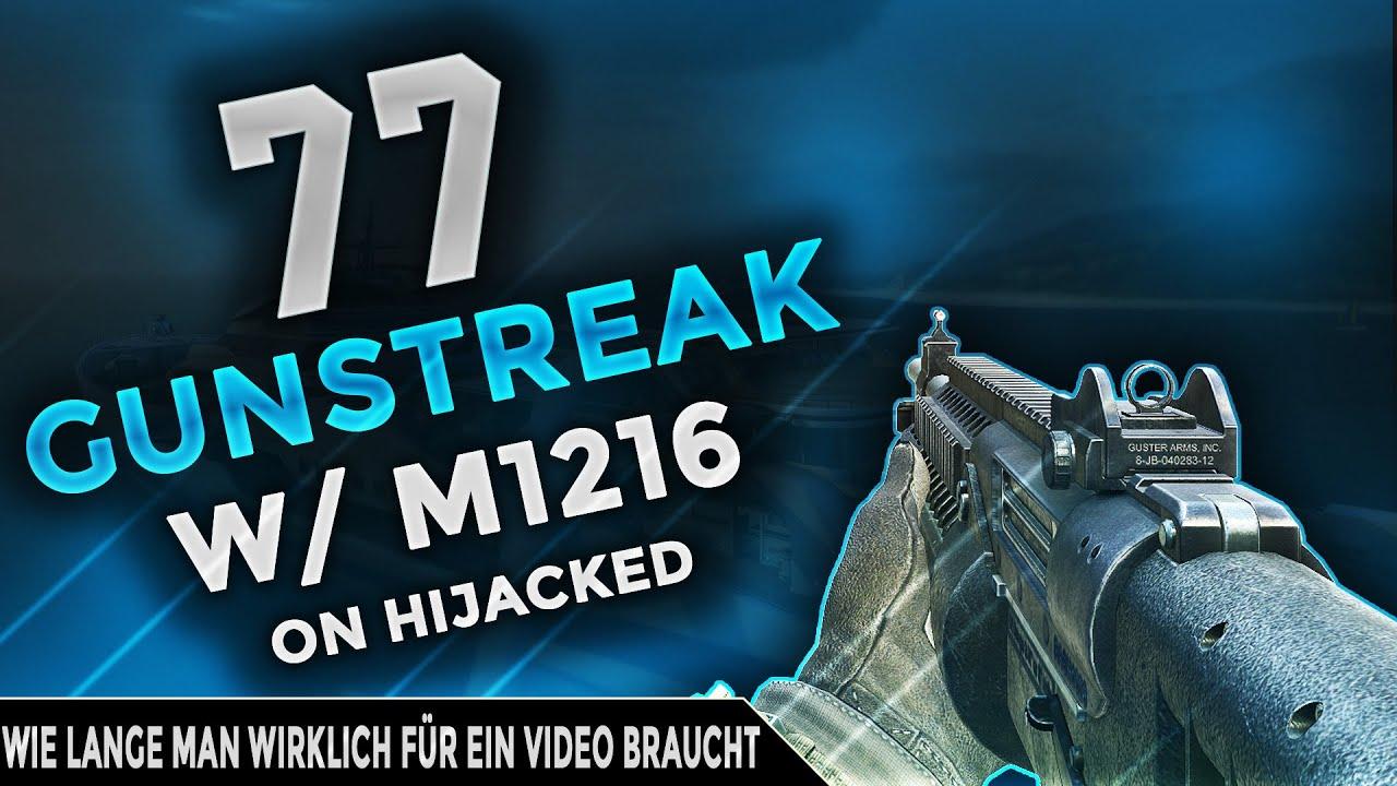 BO2: 77 GUNSTREAK W/ M1216 | WIE LANGE MAN WIRKLICH FÜR EIN VIDEO BRAUCHT [60FPS] - YouTube M1216
