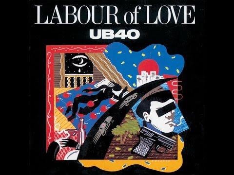 UB40 - Labour of Love (Full Album with Original Tracks)