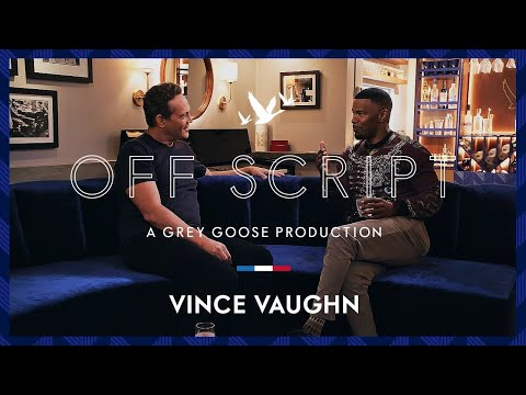 OFF SCRIPT a Grey Goose Production | Jamie Foxx & Vince Vaughn