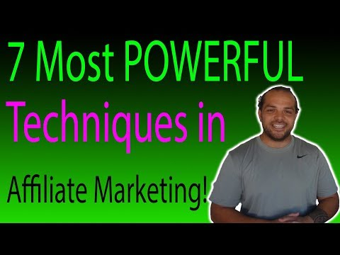 7 Most Powerful Techniques in Affiliate Marketing