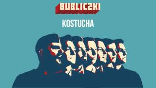 Bubliczki - Kostucha