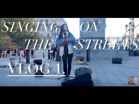 SINGING ON THE STREETS | DAY VLOG