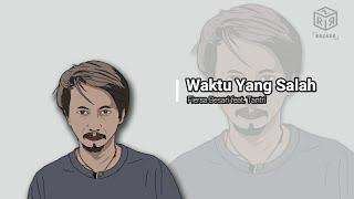 Download Fiersa Besari feat. Tantri - Waktu Yang Salah (lirik)