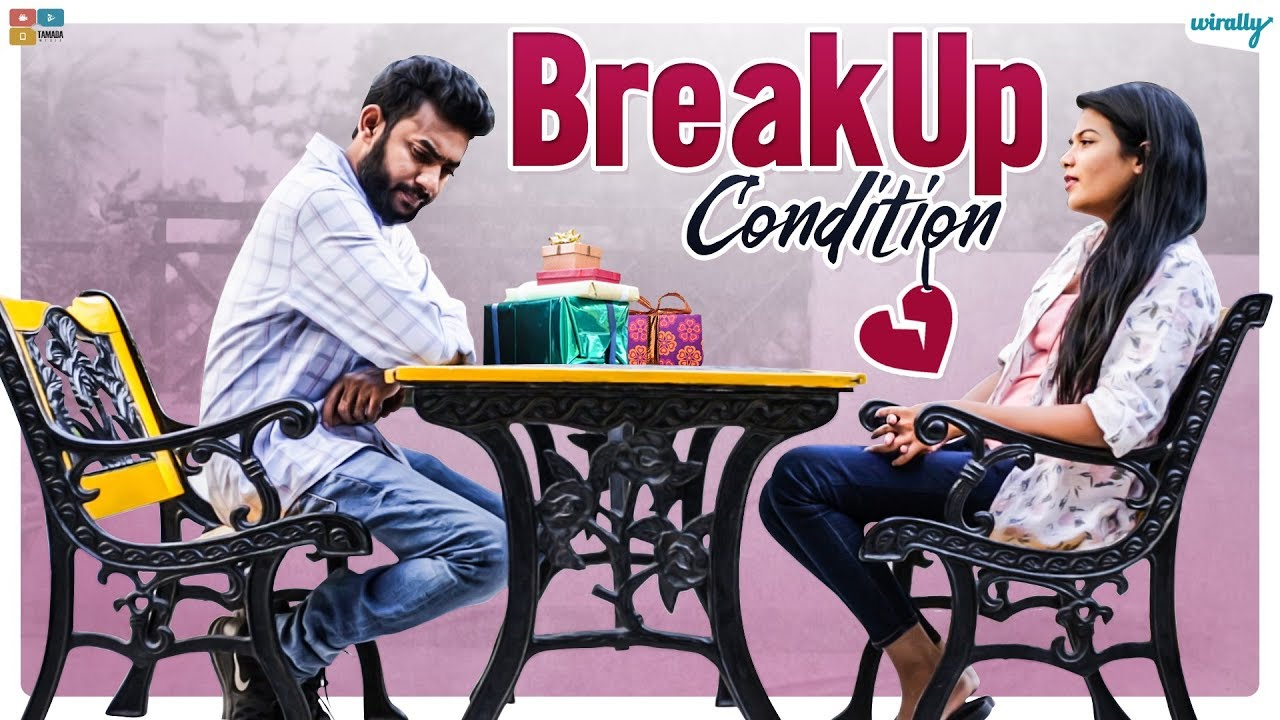 Breakup Condition || Wirally Originals