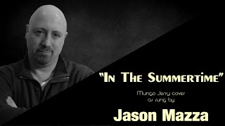 """In The Summertime"" - Mungo Jerry cover by Jason Mazza"