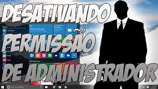 Obter Privilégios de Administrador no Windows 10, 8.1, 8 e 7 -  Desativando UAC e SmartScream