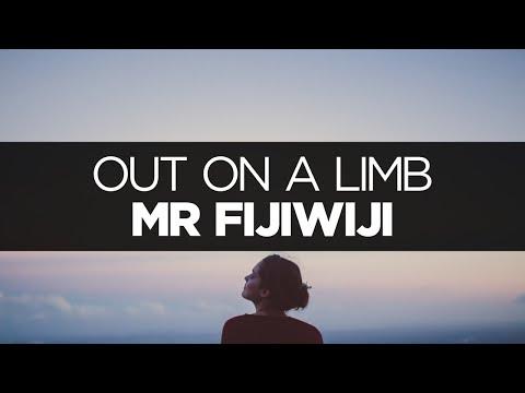 [LYRICS] Mr FijiWiji - Out on a Limb (ft. Jonny Rose)