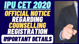 IPU CET 2020 Official Notice Regarding Counselling Registration | Counselling Details
