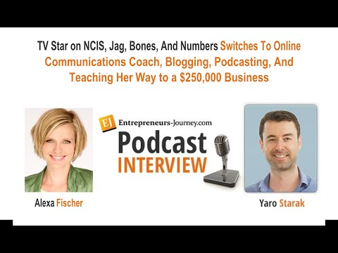 Alexa Fischer: TV Star To Coach, Blogger, Podcaster, Teaches Her way to $250K Business Video