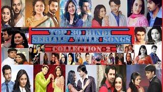 Top 30 Hindi Serials' Best Title Songs - 2