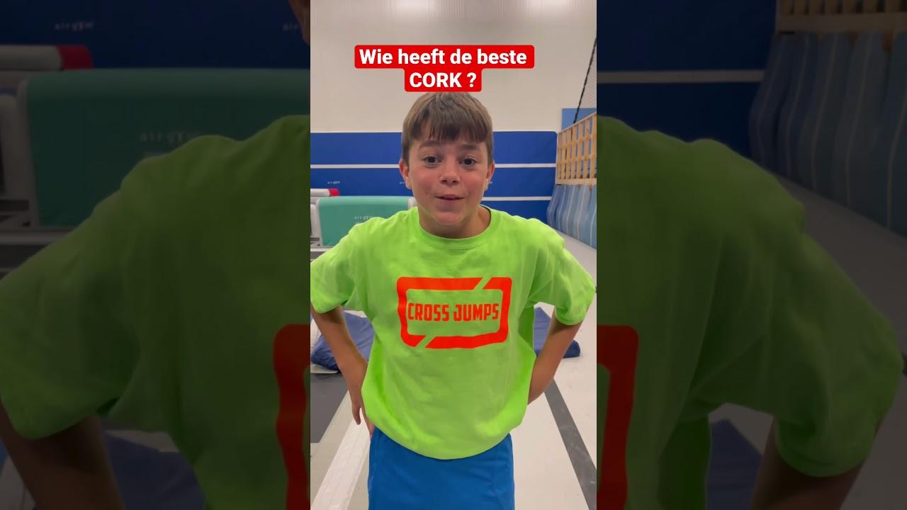 WIE HEEFT DE BESTE CORK?