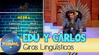 Me Resbala - Giros Lingüísticos: Carlos Pulido y Edu Soto