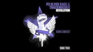 P3 Ulver Kaos & Trackwasher - Revolution (Nillikz Remix)