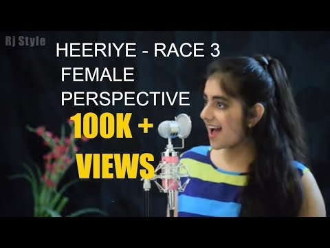Heeriye - Race 3 | Female Cover | Hit song | by RJ Style | Female Version