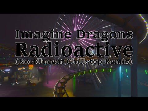 Imagine Dragons - Radioactive (Noctilucent Chillstep Remix) GTAV Video