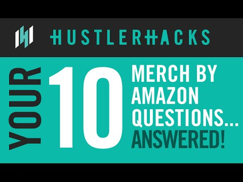Your 10 Merch By Amazon Questions... ANSWERED!