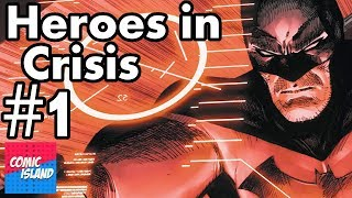 Heroes of Crisis #1 - Comic Book Deathapalooza!