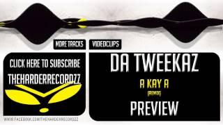 Dj Phil Ty  - A Kay A (Da Tweekaz Remix) [PREVIEW HQ + HD]