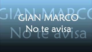 GIAN MARCO - NO TE AVISA