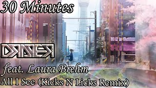 30 minutes loop draper all i see feat laura brehm kicks n licks remix