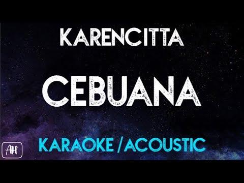 Karencitta - Cebuana (Karaoke/Acoustic Instrumental)