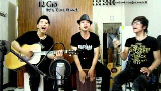 12 Giờ - Acoustic Cover by It's Time Band