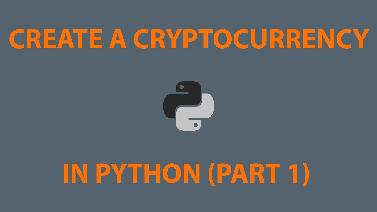 make a cryptocurrency in python
