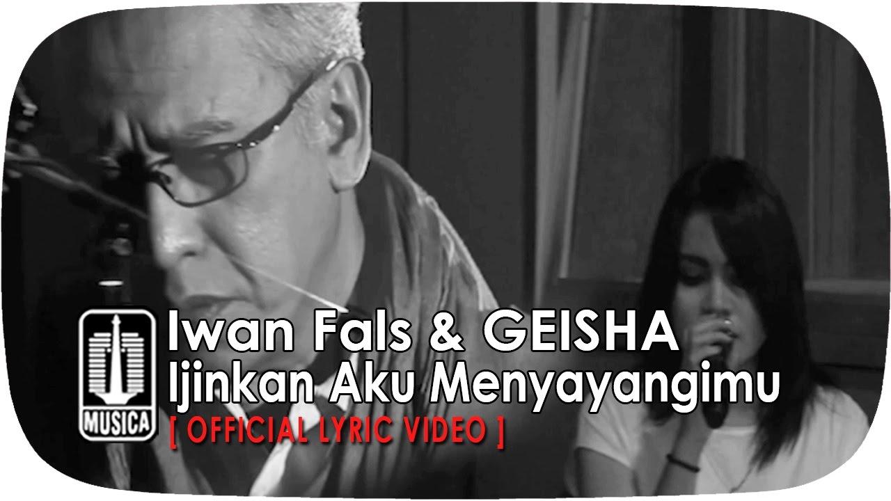Iwan Fals & GEISHA - Ijinkan Aku Menyayangimu (Official Lyric Video)