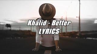 Khalid - Better (Lyric Video) (100 Subscribers)