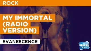 """My Immortal (Radio Version) in the Style of """"Evanescence"""" with lyrics (no lead vocal)"""
