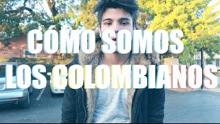 CÓMO SOMOS LOS COLOMBIANOS | Sebastián Villalobos thumbnail