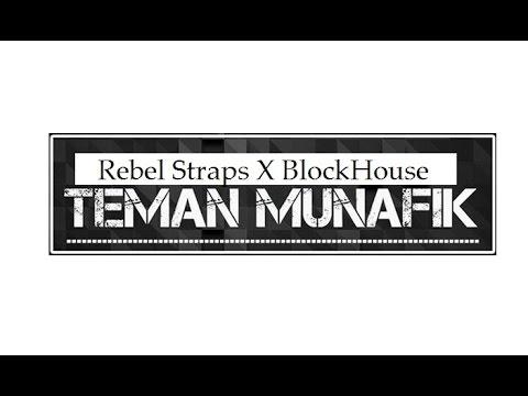 Rebel Straps X BlockHouse ^_^ Teman Munafik (Official Vidio Liric)