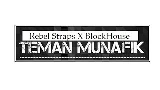 Rebel Straps X BlockHouse _ Teman Munafik Official Vidio Liric