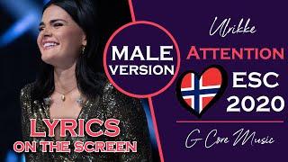 Norway Eurovision 2020 [MALE VERSION] [Lyrics] | Ulrikke - Attention