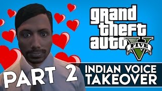 "GTA 5 Online Indian Voice Takeover #22 - ""MARRY ME PLEASE!"" (GTA V Indian Voice Trolling) (Part 2)"