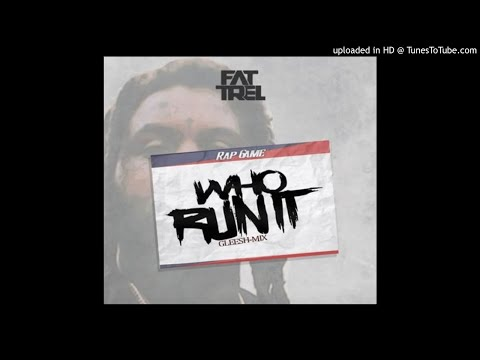 Fat Trel - Who Run It