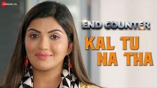 Kal Tu Na Tha | End Counter | Prashant Narayanan & Mrinmai Kolwalkar | Soham Naik