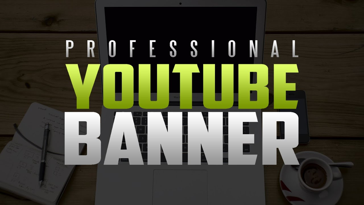 how to make a simple professional youtube channel bannerart for free 20152016 youtube