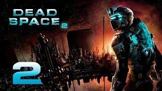Dead Space 2 прохождение часть 2