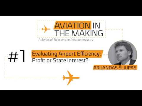 Arijandas Šliupas: Evaluation of Airport Efficiency: Profit or State Interest?