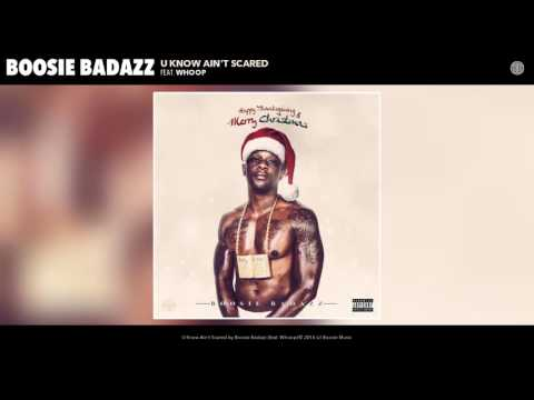 Boosie Badazz - U Know Ain't Scared (Audio) feat. Whoop