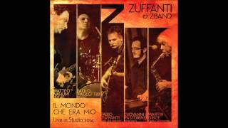 Il Mondo Che Era Mio - Fabio Zuffanti & ZBand