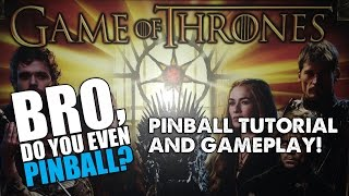 "Game of Thrones pro pinball (Stern, 2015) 9/1/16 ""Bro, do you even pinball?"
