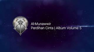 Download Lagu AL MUNAWWIR : PEREDIHAN CINTA - ALBUM 5 mp3