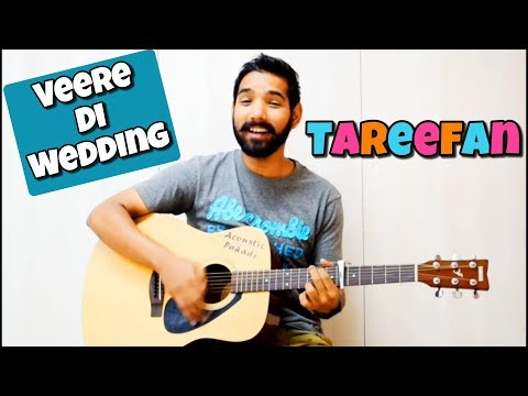 Tareefan Guitar Chords Lesson (Veere Di Wedding)