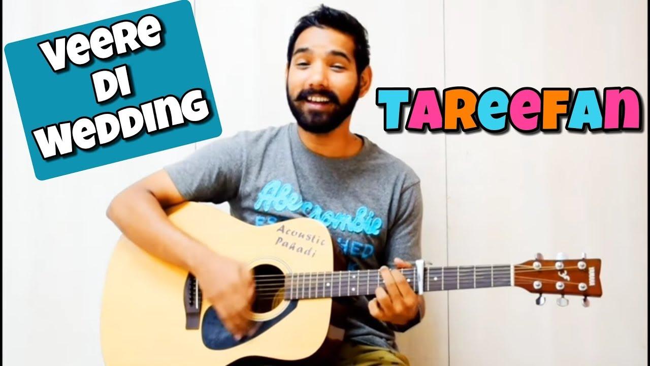 Tareefan Guitar Chords Lesson Veere Di Wedding Youtube