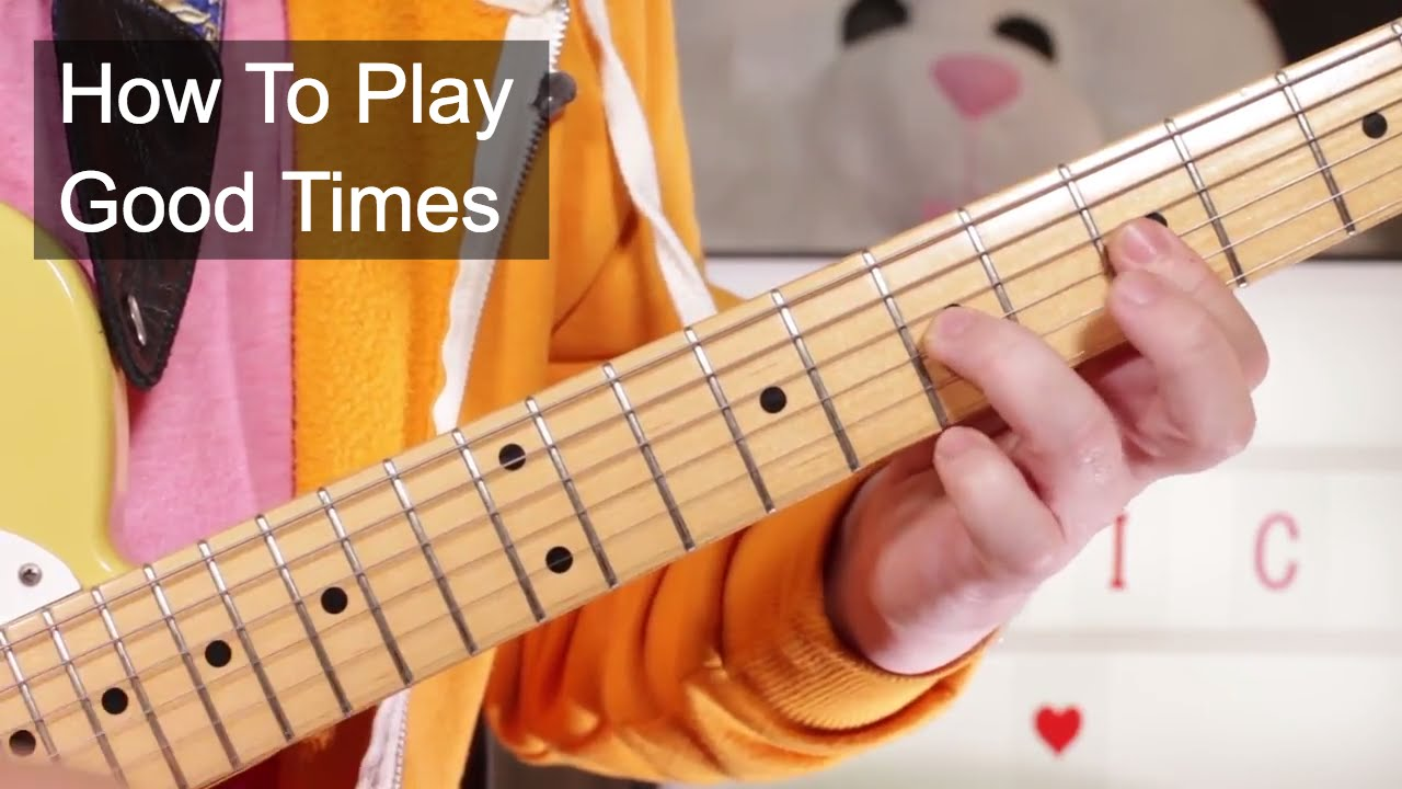 Good Times Chic Nile Rodgers Guitar Lesson Youtube