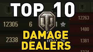 World of Tanks || Top 10: DAMAGE DEALERS